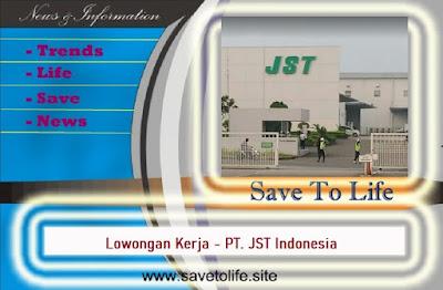 Informasi Rekrutmen Karyawan PT JST Indonesia Posisi Operator Produksi Lulusan SMA/SMK Sederajat - Periode Maret - Juni 2020