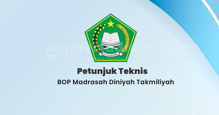 Petunjuk Teknis BOP Madrasah Diniyah Takmiliyah Tahun Anggaran 2021