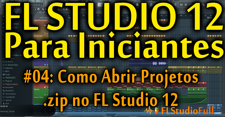 Como Abrir Projetos .zip no FL Studio 12 - FL Studio 12 (#04) [Tutorial Iniciantes]