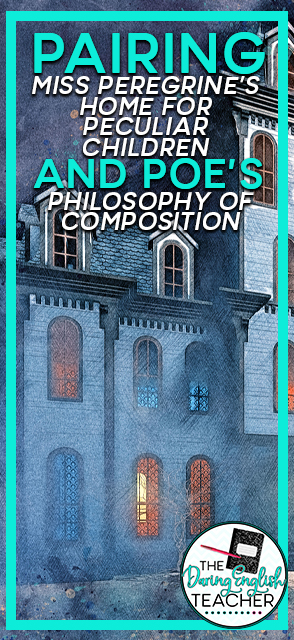 "Miss Peregrine's Home for Peculiar Children and Edgar Allen Poe's ""Philosophy of Composition"""