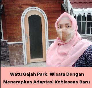 Wisata di Watu Gajah Park Saat Era Adaptasi Kebiasaan Baru