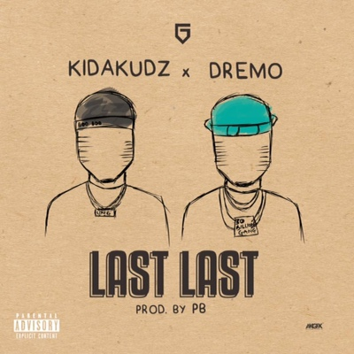 Kida Kudz ft Dremo -Last Last