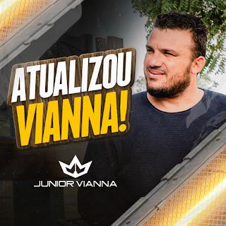 Junior Vianna - Músicas Novas - Março - 2021