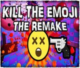 kill-the-emoji-the-remake