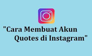 Cara Membuat Akun Quotes di Instagram
