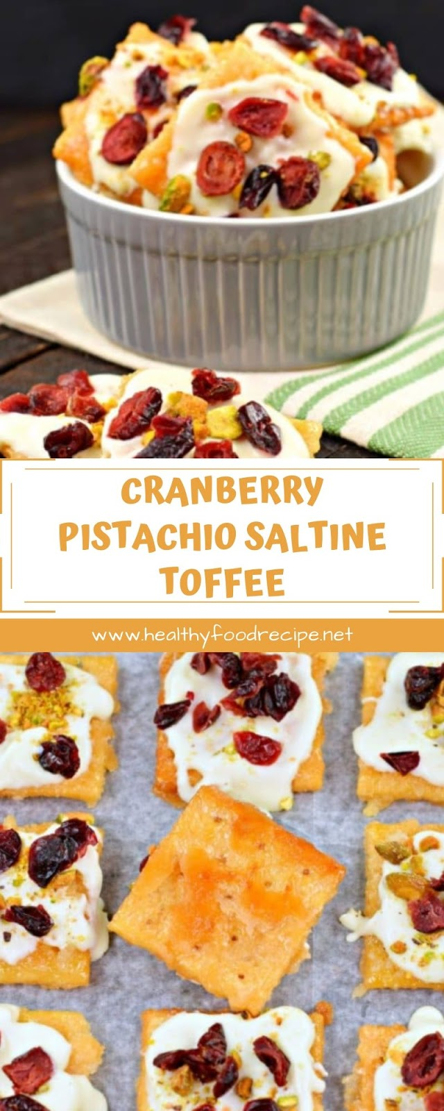 CRANBERRY PISTACHIO SALTINE TOFFEE
