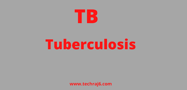 TB full form, What is the full form of TB