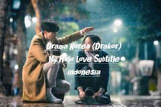Drama Korea (Drakor) My Holo Love Subtitle indonesia