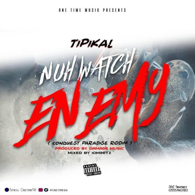 Tipikal – Nuh Watch Enemy (mixed by 10minitz)