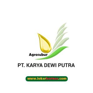 Lowongan Kerja  Kalimantan PT.  Karya Dewi Putra Terbaru 2021
