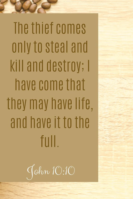Bible Verse | The Thief Comes Only To Steal And Kill And Destroy