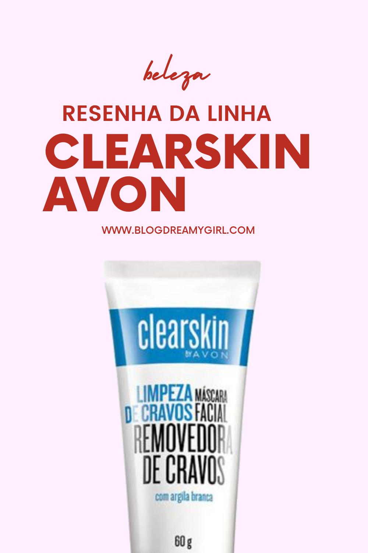 Resenha da linhs ClearSkin by Avon