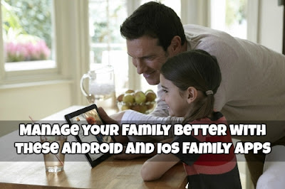 Manage your Family better with these Android and IOS Family Apps
