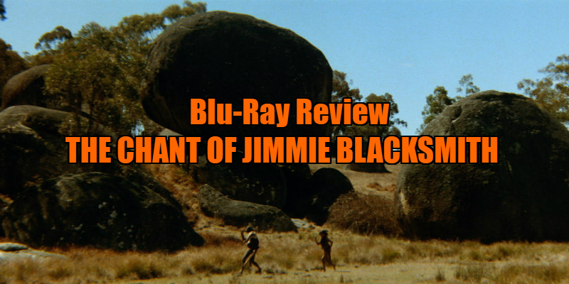 The Chant of Jimmie Blacksmith review