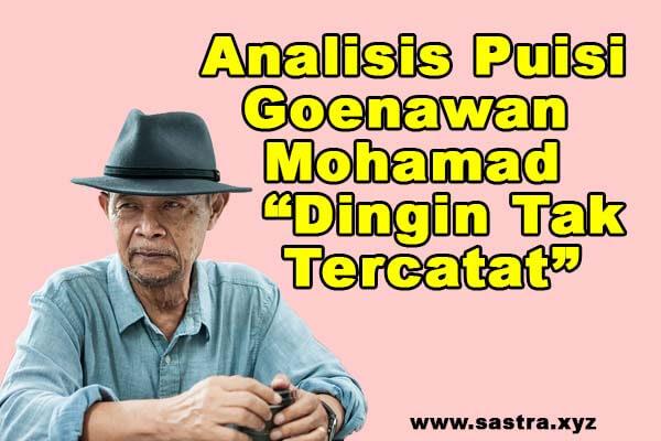 Contoh Analisis Puisi Goenawan Mohamad Dingin Tak Tercatat Sastra Xyz