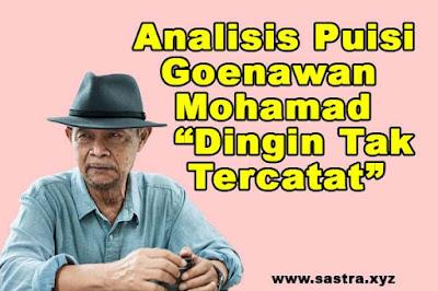 Contoh Analisis Puisi Goenawan Mohamad