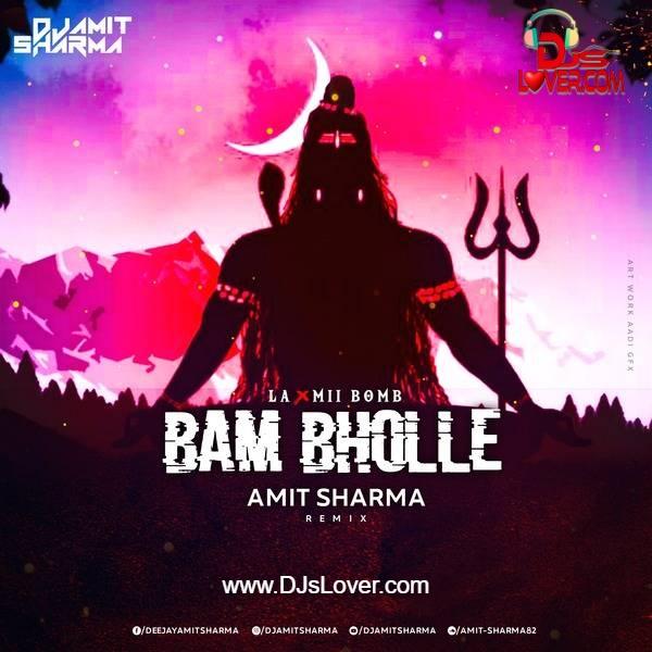 Bam Bholle Amit Sharma Remix