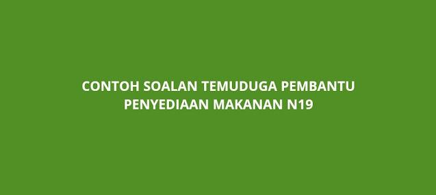 Contoh Soalan Temuduga Pembantu Penyediaan Makanan N19 (2021)
