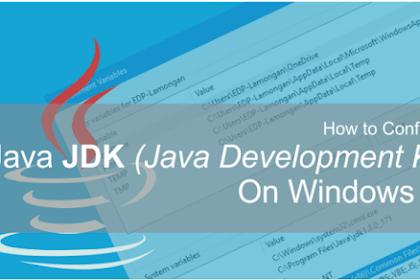 Beginilah Cara Install Dan Setting Java SE Development kit (JDK) pada Windows 10. Lengkap