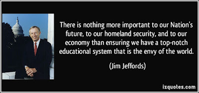 There is nothing more important to our Nation's future, to our homeland security, and to our economy than ensuring we have a top-notch educational system that is the envy of the world. (Jim Jeffords)