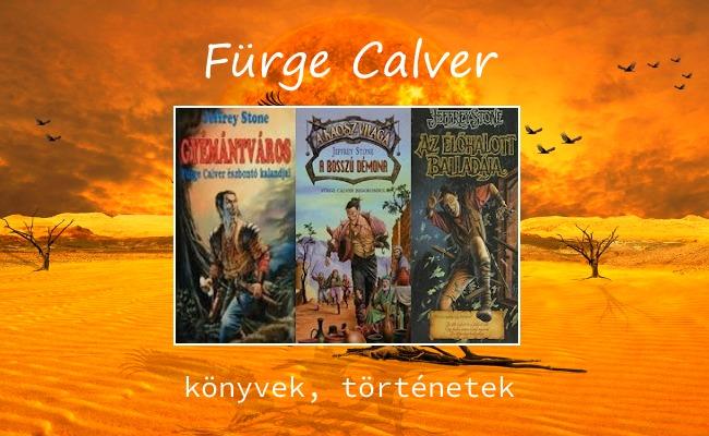 Fürge Calver könyvek, történetek