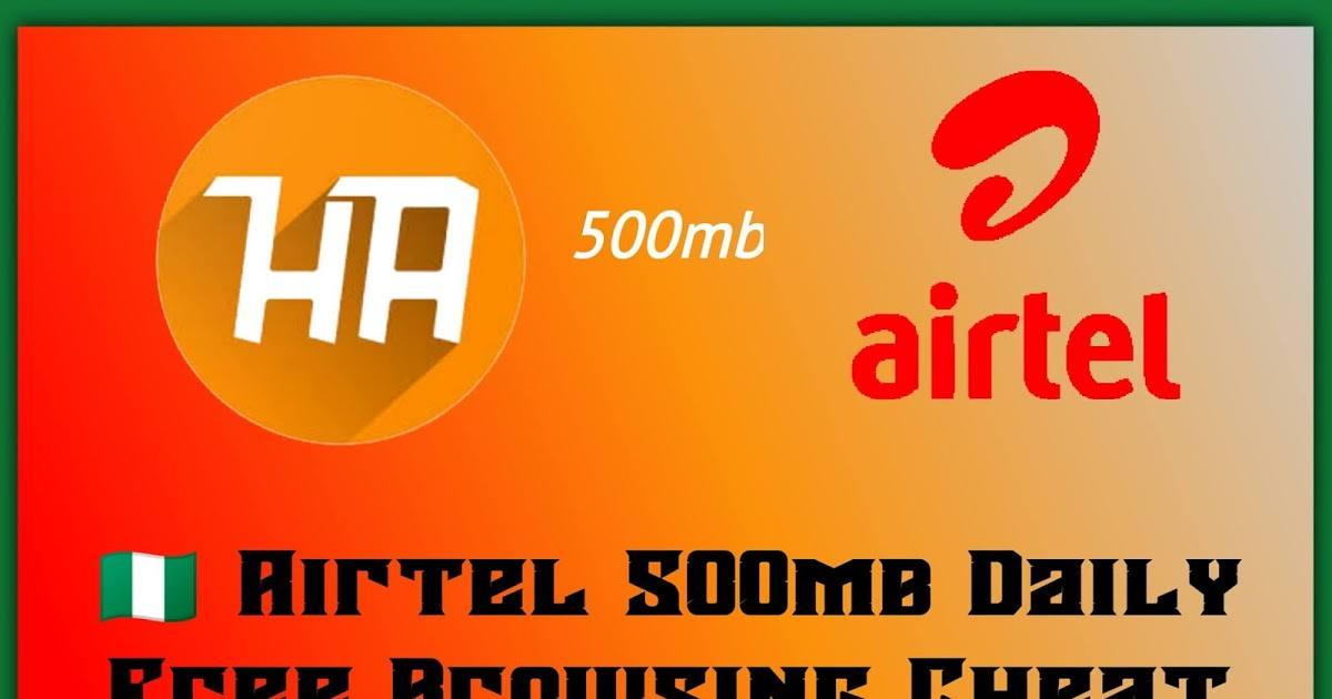 How to Activate Airtel NG 500MB Daily Free Browsing Cheat Using Ha Tunnel VPN - 2021
