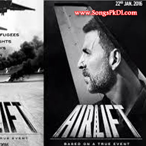 Airlift Songs.pk | Airlift movie songs | Airlift songs pk mp3 free download