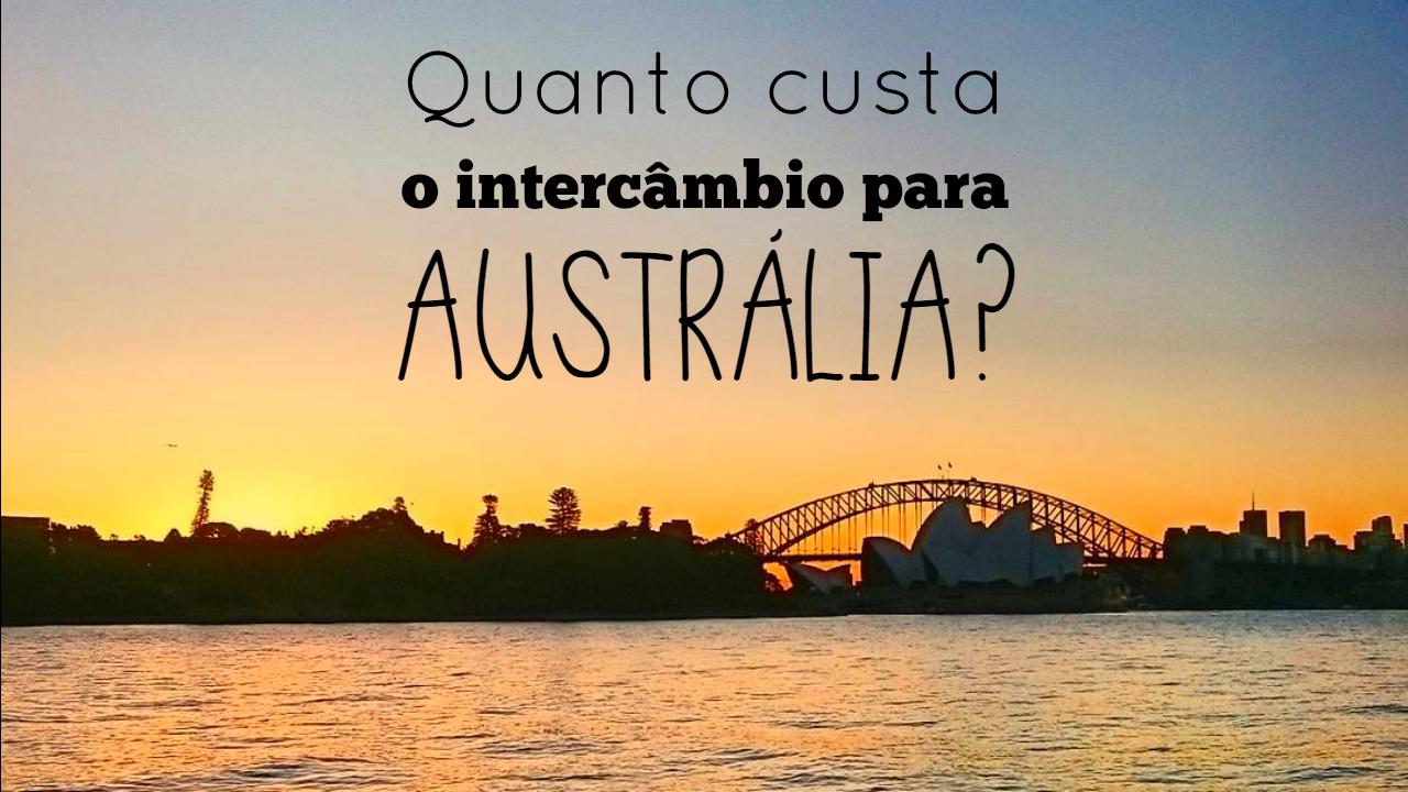 Quanto custa o intercâmbio para a Austrália?