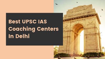 Top IAS coaching in Delhi , Best IAS Coaching in Delhi ,The List of Top IAS coaching institutes in Delhi , Best IAS academy in Delhi