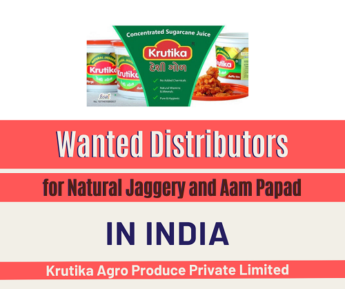 Wanted Distributors for Natural Jaggery and Aam Papad in India