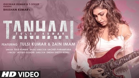 Tanhaai Song Lyrics- Tulsi Kumar ft Zain Imam