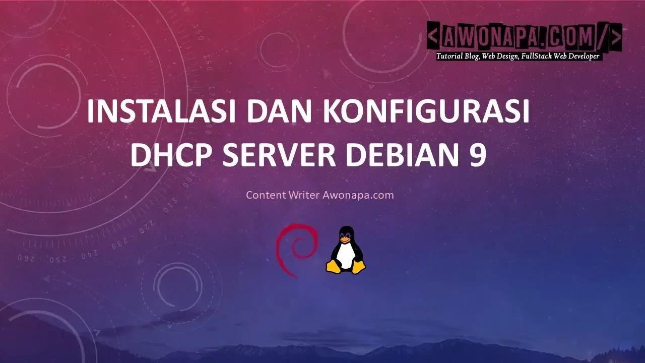 Install dan Konfigurasi DHCP Server Debian 9