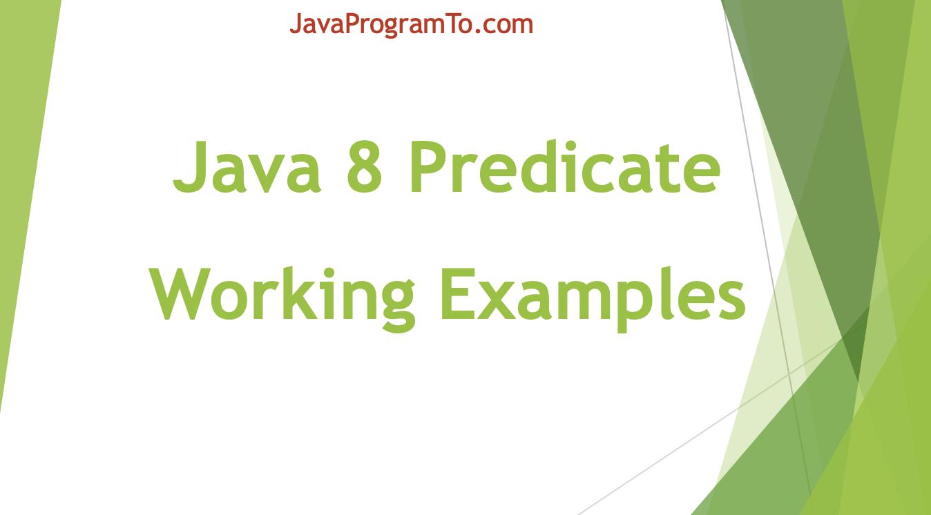 Java 20 Predicate All Methods Examples   JavaProgramTo.com