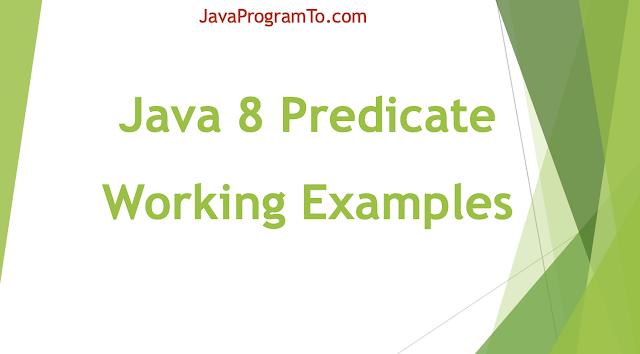 Java 8 Predicate All Methods Examples