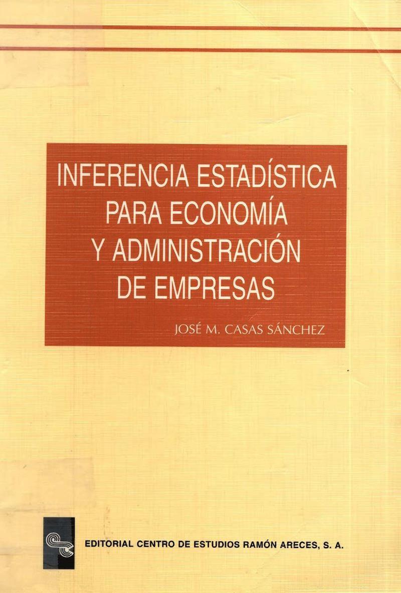 Inferencia estadística para economía y administración de empresas – José M. Casas Sánchez
