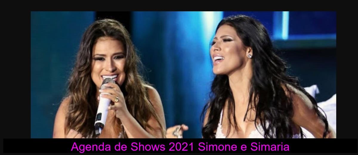 Agenda Shows 2021 Simone e Simaria Próximos Shows - Ingressos, Cidades e Locais