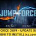 (Tutorial) Jump Force DLC 1.16 - Hướng Dẫn Tải Và Cài Đặt Chi Tiết Bằng Video (12.2019)