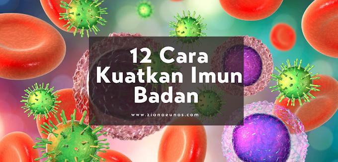 12 Cara Kuatkan Sistem Imun