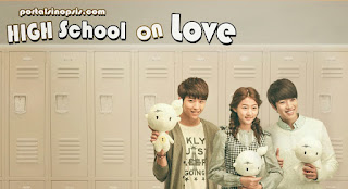 Sinopsis Drama High School Love On Episode 1 – Tamat