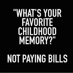 My favorite childhood memory..www.jokestotell.com
