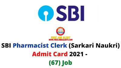 Sarkari Exam: SBI Pharmacist Clerk (Sarkari Naukri) Admit Card 2021 - (67) Job