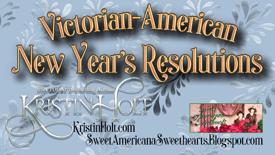 Kristin holt | Victorian-American New Year's Resolutions