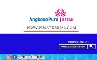 Lowongan Kerja SMA SMK D3 S1 Agustus 2020 PT Angkasa pura Retail