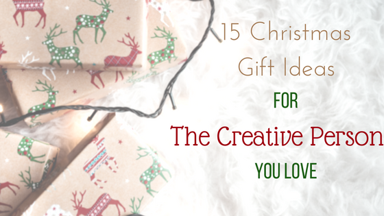 15 Christmas Gift Ideas For The Creative Person You Love!