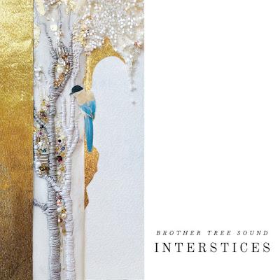 Interstices Peter Fribbins, Andrew McIntosh, Sam Cave, Jim Perkins; Brother Tree Sound; Bigo & Twigetti