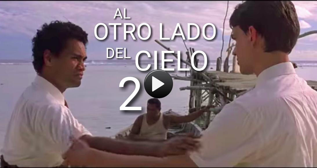 Película Completa Al Otro Lado Del Cielo 2 En Español Enlacedefe Org