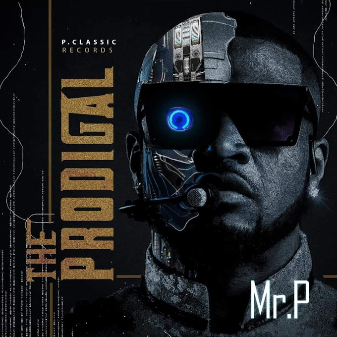 DOWNLOAD MR P_THE PRODIGAL FULL ALBUM MP3