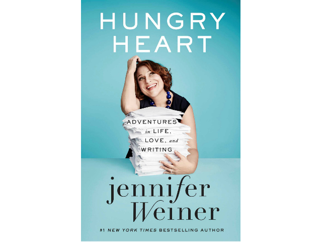 Hungry Heart Adventures in Life, Love and Writing by Jennnier Weiner