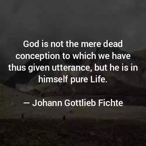 Johann Gottlieb Fichte God Quotes