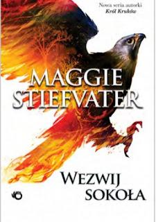 """""""Wezwij sokoła"""" – Maggie Stiefvater"""